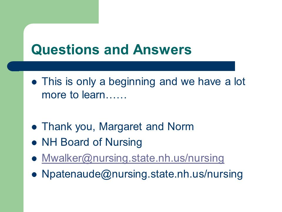 Questions and Answers This is only a beginning and we have a lot more to learn…… Thank you, Margaret and Norm.