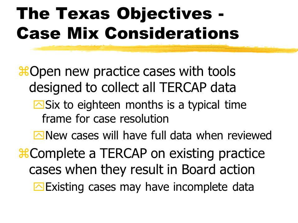 The Texas Objectives -Case Mix Considerations