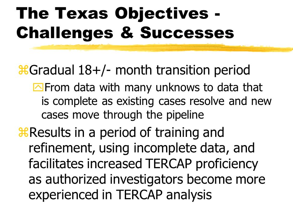 The Texas Objectives - Challenges & Successes