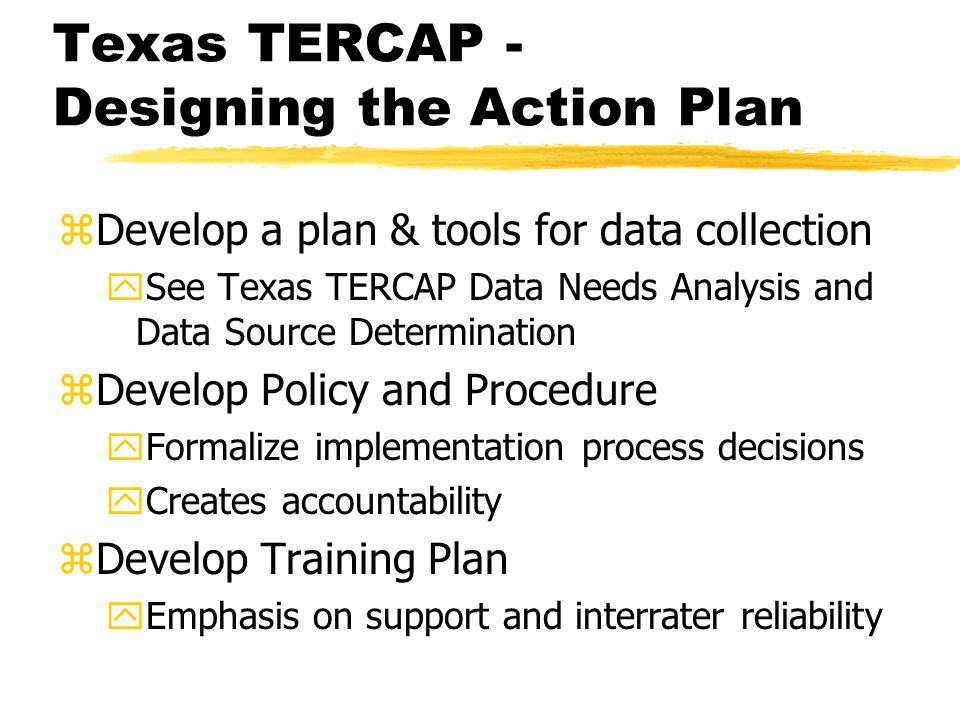 Texas TERCAP - Designing the Action Plan