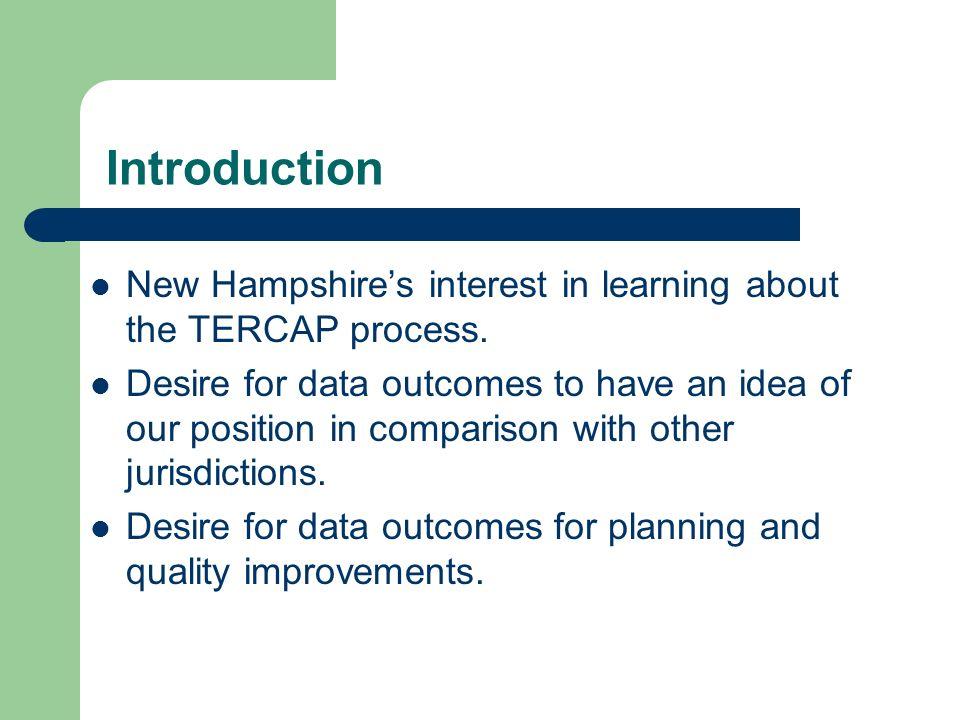 Introduction New Hampshire's interest in learning about the TERCAP process.