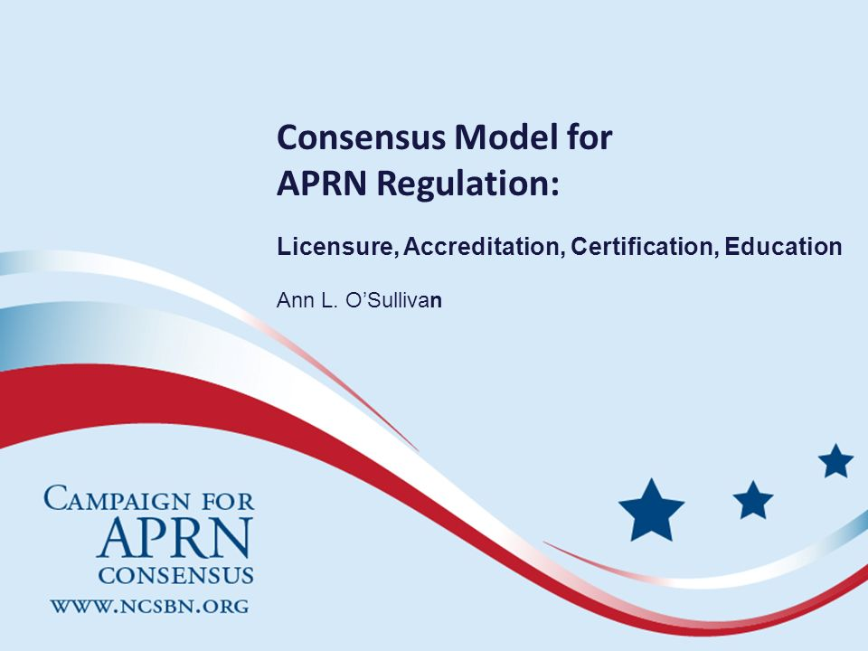 Consensus Model for APRN Regulation: