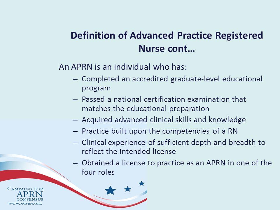 Definition of Advanced Practice Registered Nurse cont…