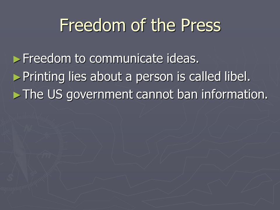 Freedom of the Press Freedom to communicate ideas.