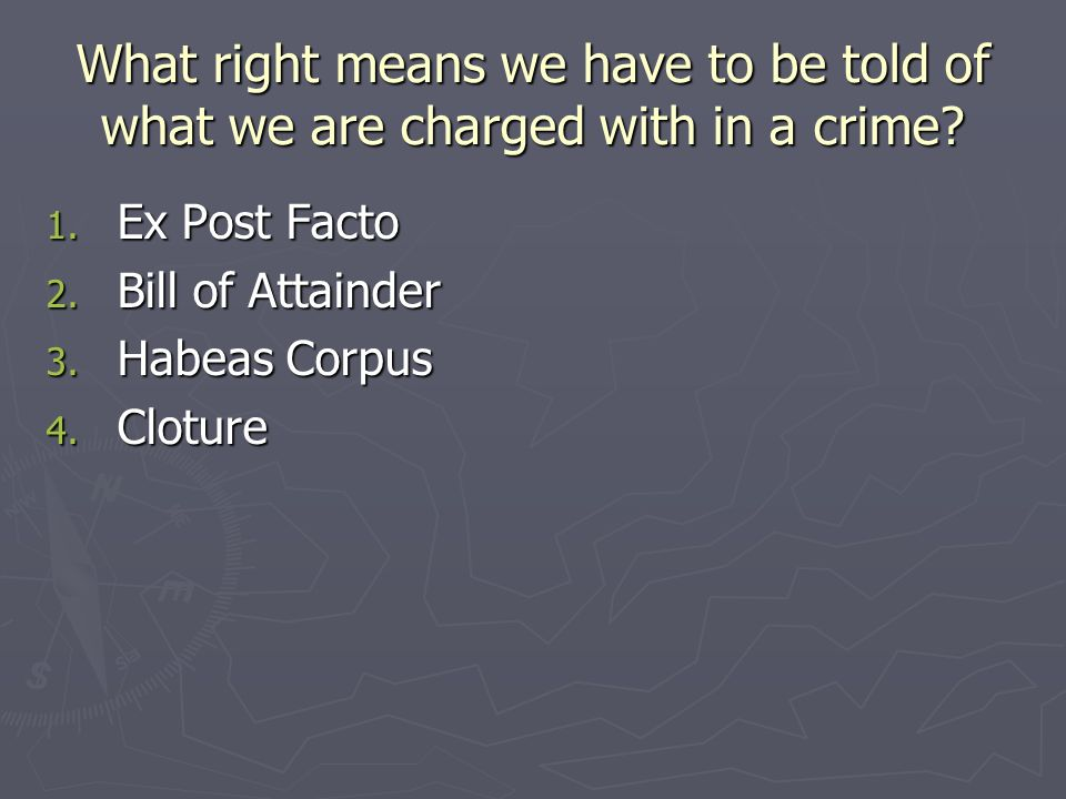 What right means we have to be told of what we are charged with in a crime