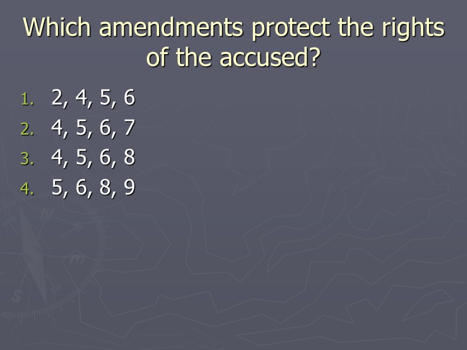 Which amendments protect the rights of the accused