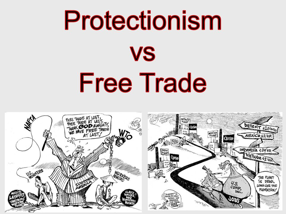 free trade vs protection Theory of free trade: definition and after all why the protection in needed just to save the gold from going into the other country.