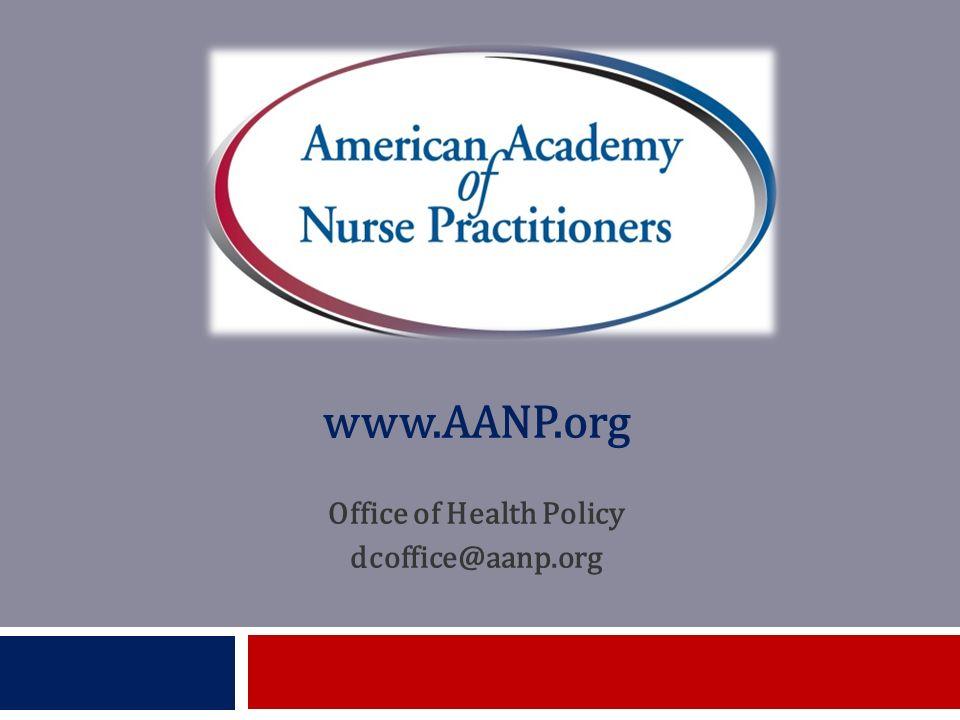 www.AANP.org Office of Health Policy dcoffice@aanp.org