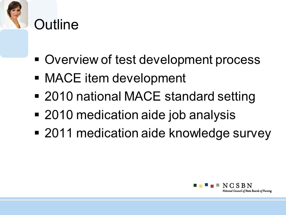 Outline Overview of test development process MACE item development
