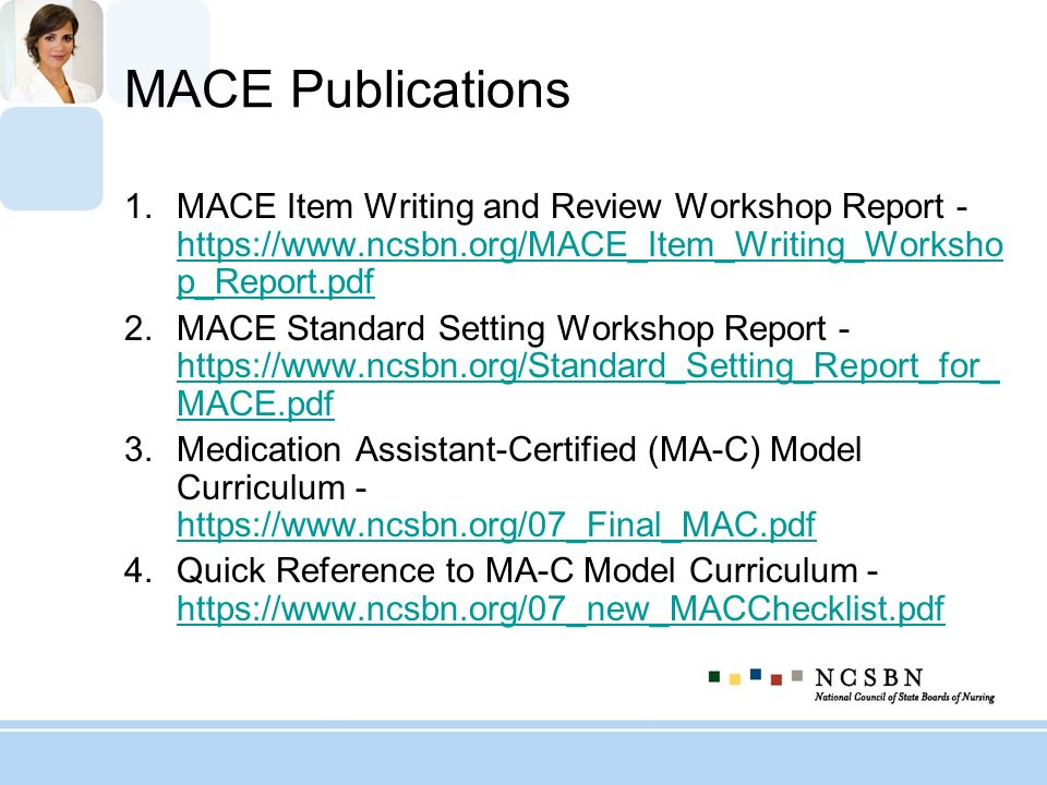 MACE Publications MACE Item Writing and Review Workshop Report - https://www.ncsbn.org/MACE_Item_Writing_Workshop_Report.pdf.