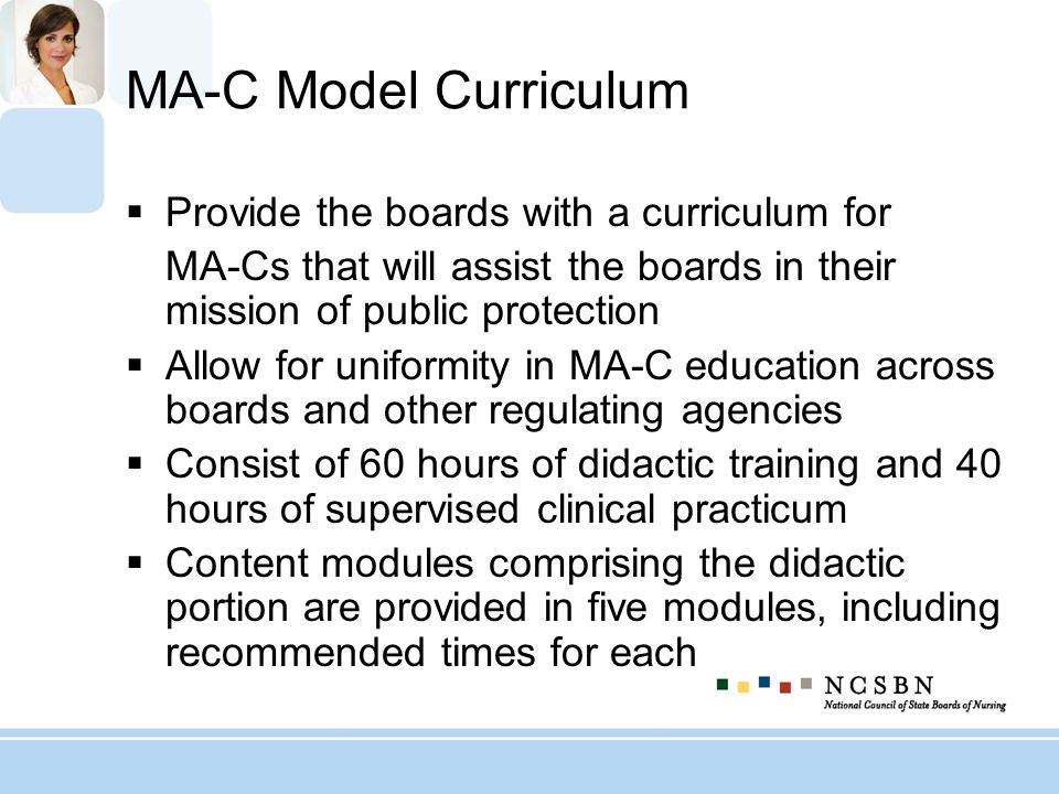 MA-C Model Curriculum Provide the boards with a curriculum for