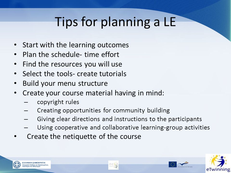 Tips for planning a LE Start with the learning outcomes