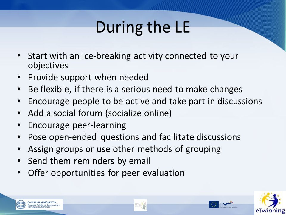 During the LE Start with an ice-breaking activity connected to your objectives. Provide support when needed.
