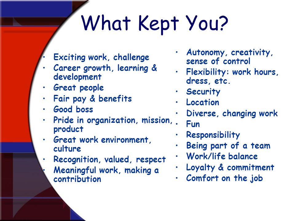 What Kept You Autonomy, creativity, sense of control