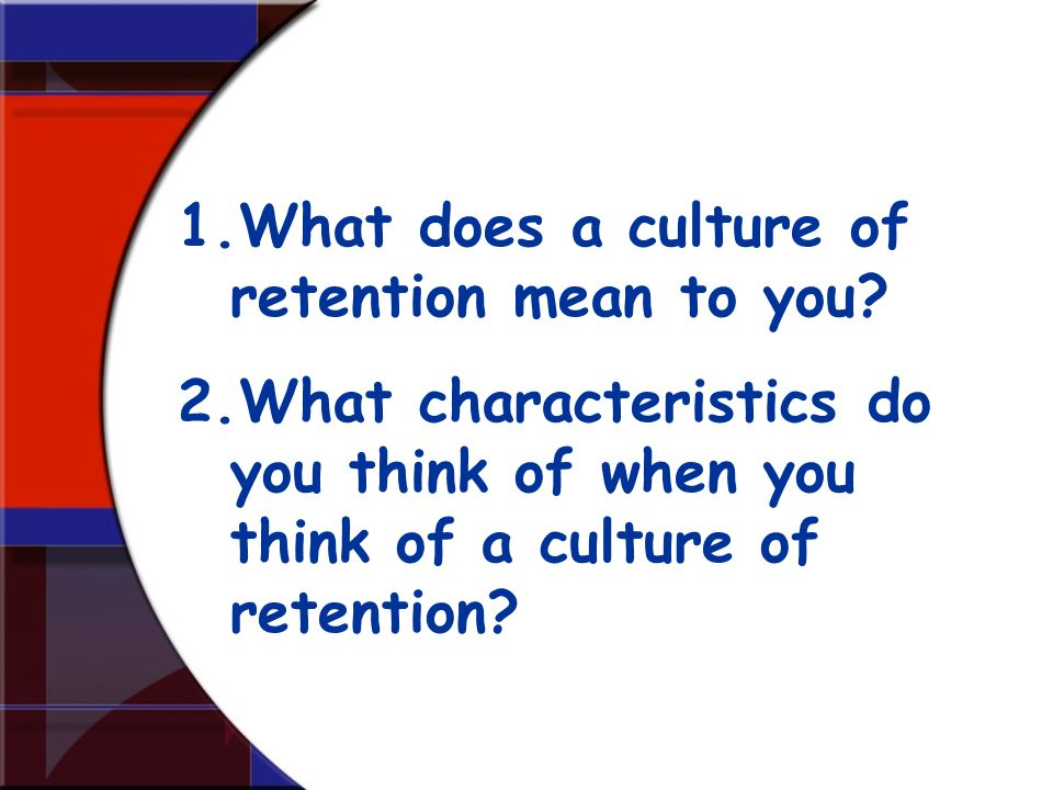 What does a culture of retention mean to you