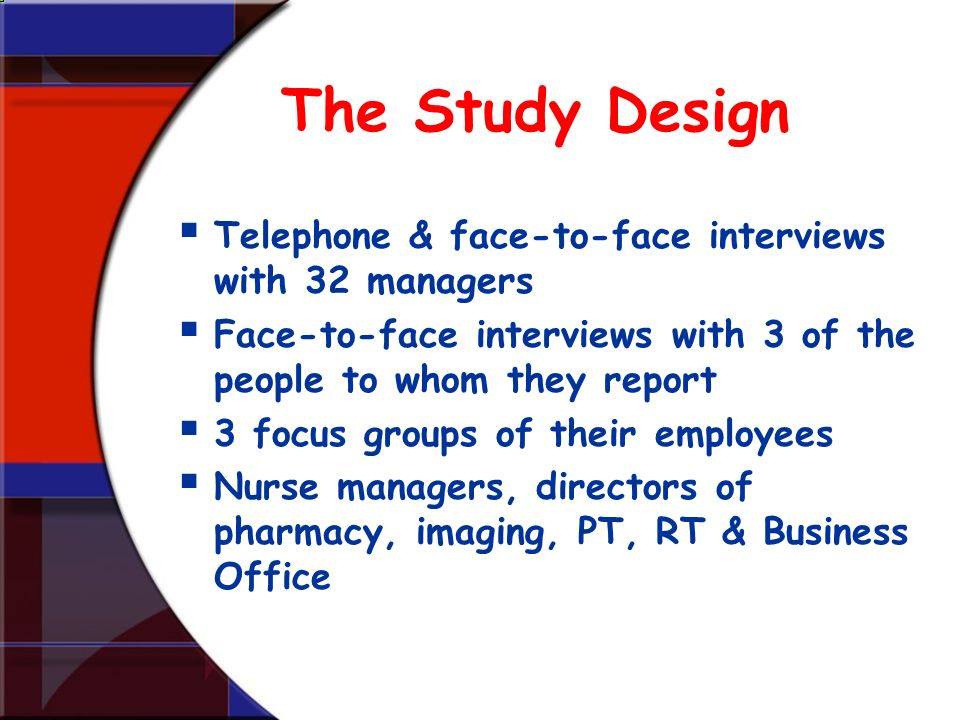 The Study Design Telephone & face-to-face interviews with 32 managers