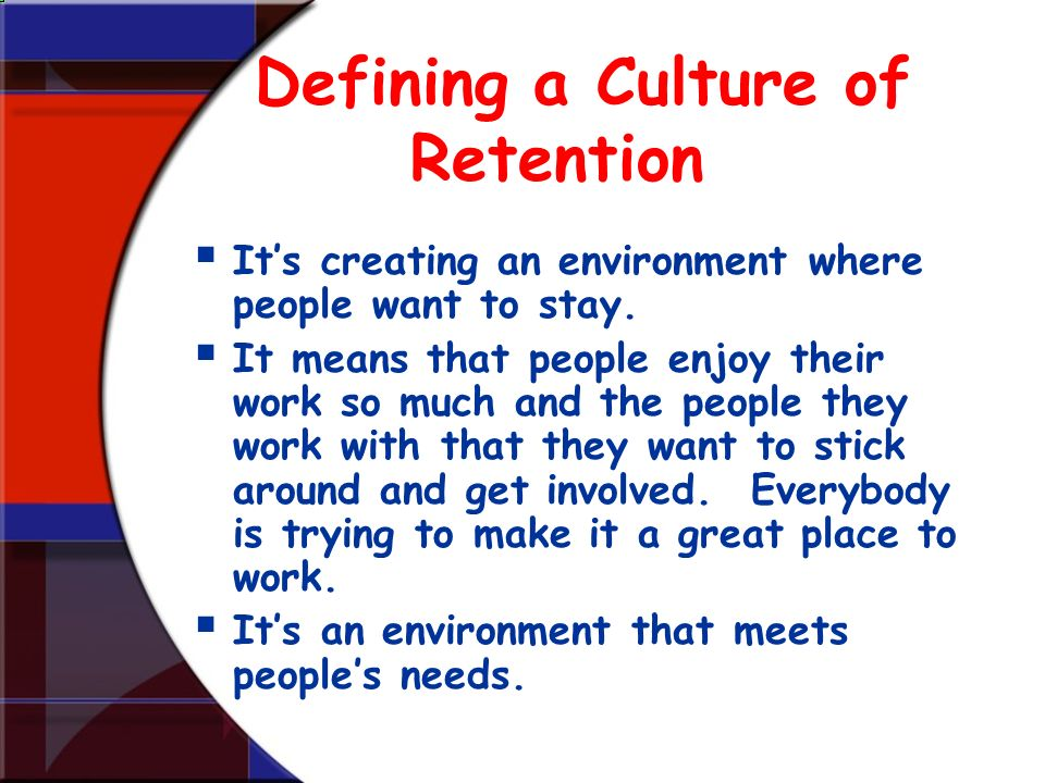 Defining a Culture of Retention