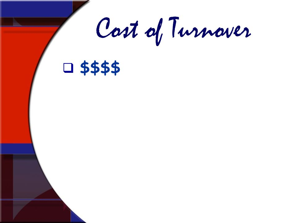 Cost of Turnover $$$$