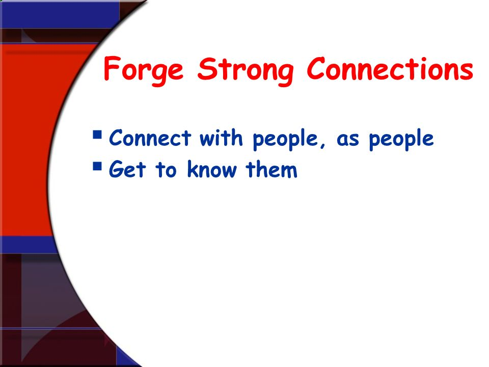 Forge Strong Connections