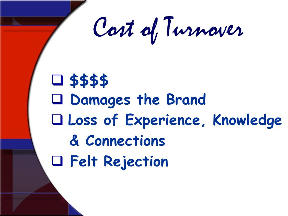 Cost of Turnover Damages the Brand Loss of Experience, Knowledge