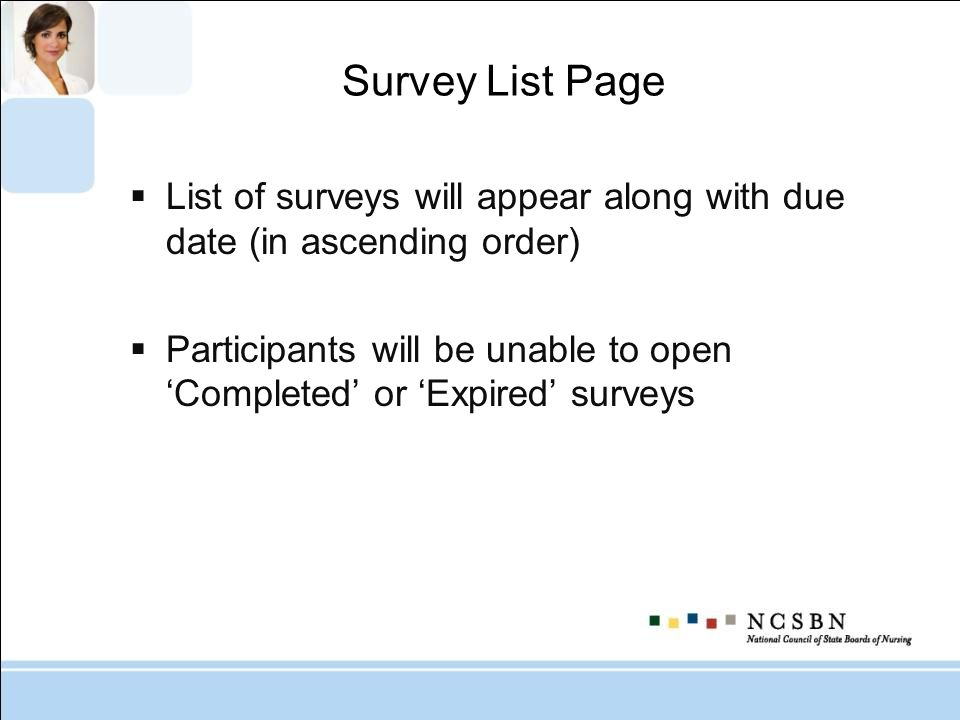 Survey List Page List of surveys will appear along with due date (in ascending order)