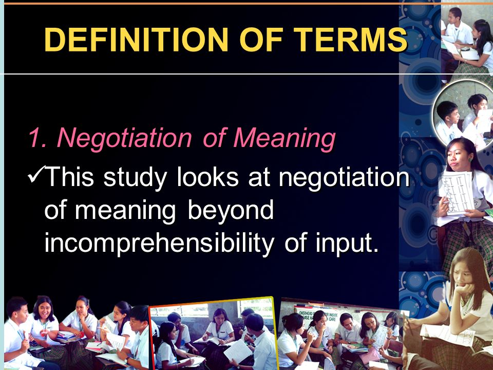 DEFINITION OF TERMS 1. Negotiation of Meaning