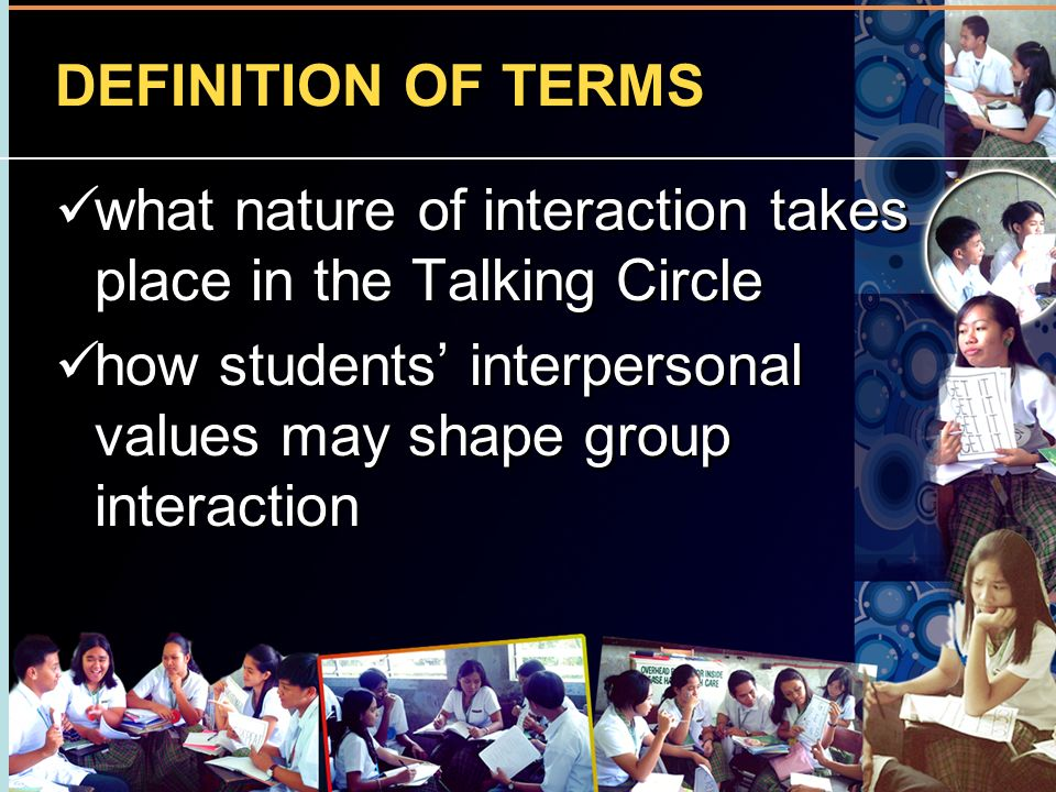 DEFINITION OF TERMS what nature of interaction takes place in the Talking Circle.