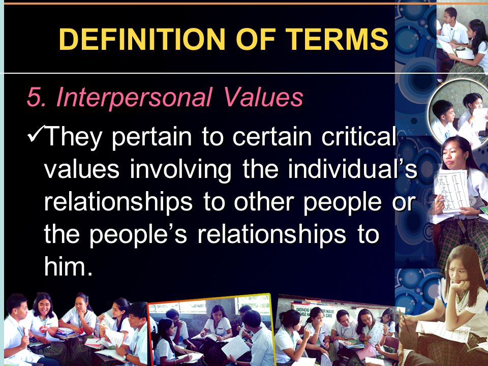 DEFINITION OF TERMS 5. Interpersonal Values