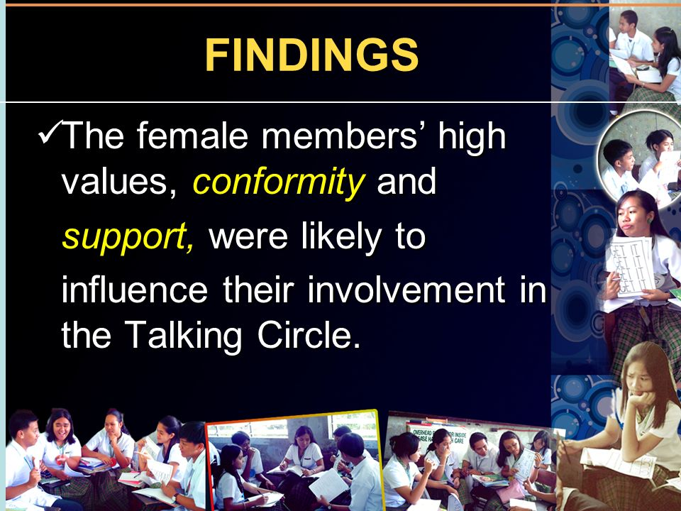 FINDINGS The female members' high values, conformity and