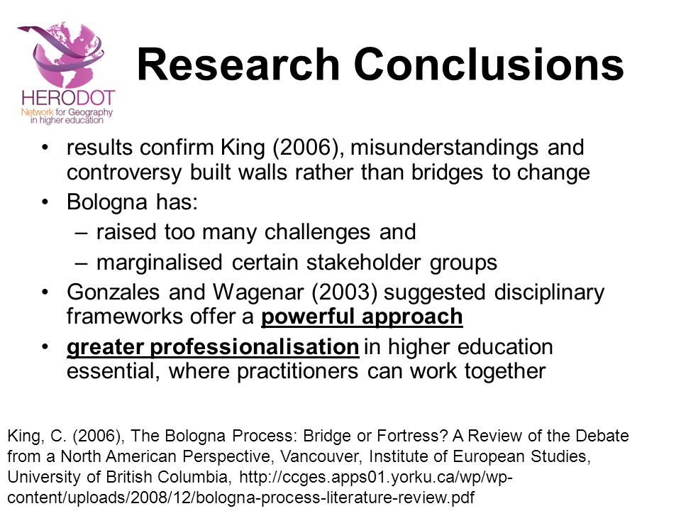 Research Conclusions results confirm King (2006), misunderstandings and controversy built walls rather than bridges to change.