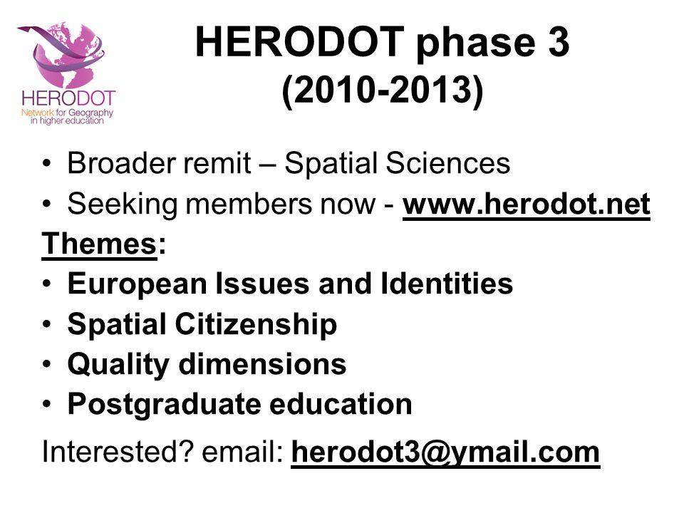 HERODOT phase 3 (2010-2013) Broader remit – Spatial Sciences