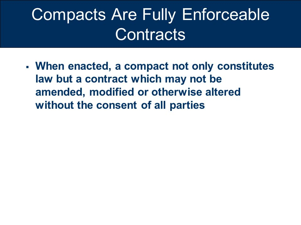 Compacts Are Fully Enforceable Contracts