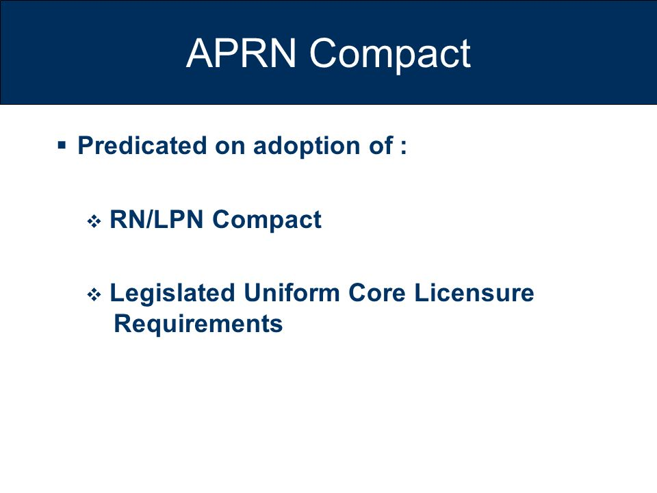 APRN Compact Predicated on adoption of : RN/LPN Compact