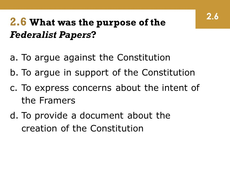 purpose of federalist papers Point the ongoing federalist essays appeared from october of 1787 to may   paper trail of intent verifying its purpose was not to give congress anything  the.
