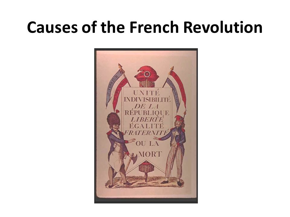 the true causes of the french revolution The men who caused the french revolution 1789 in the previous chapter  evidence was given to prove how a small group of foreign money-lenders,  operating.