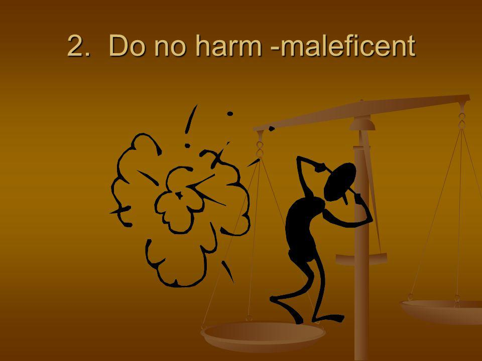 2. Do no harm -maleficent