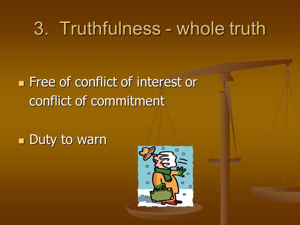 3. Truthfulness - whole truth