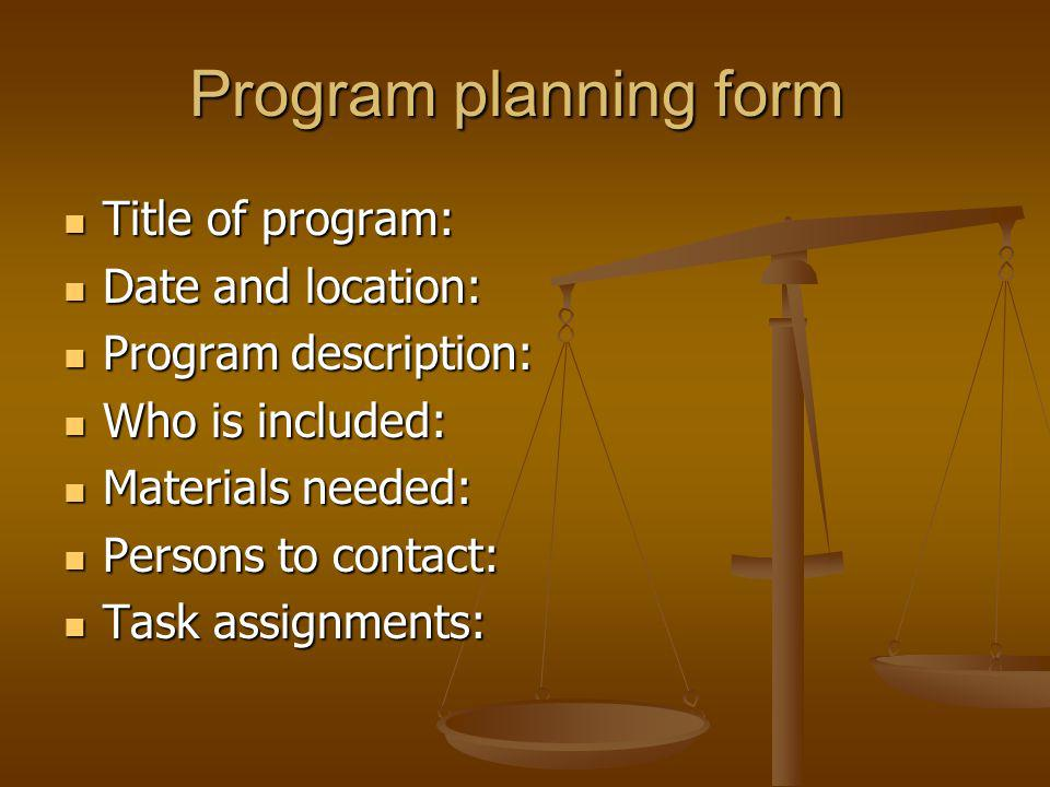 Program planning form Title of program: Date and location: