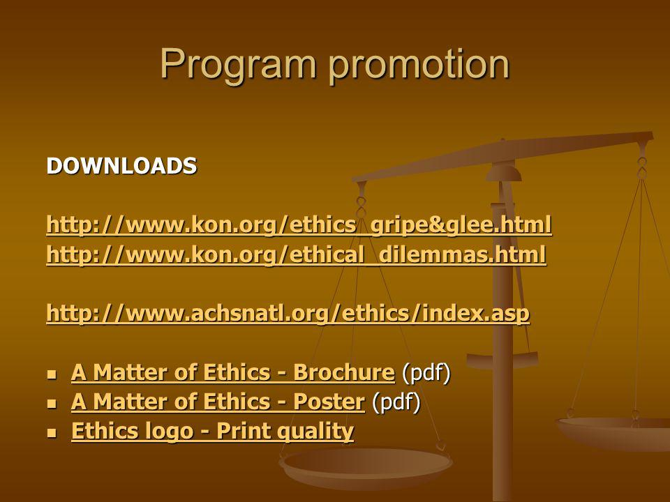 Program promotion DOWNLOADS http://www.kon.org/ethics_gripe&glee.html