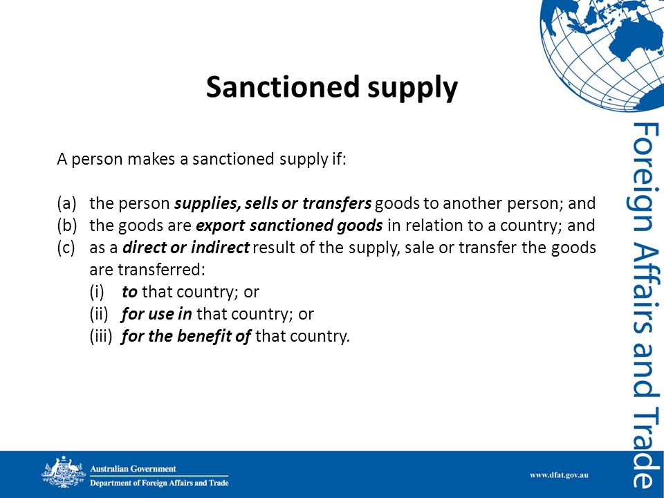 Sanctioned supply A person makes a sanctioned supply if: