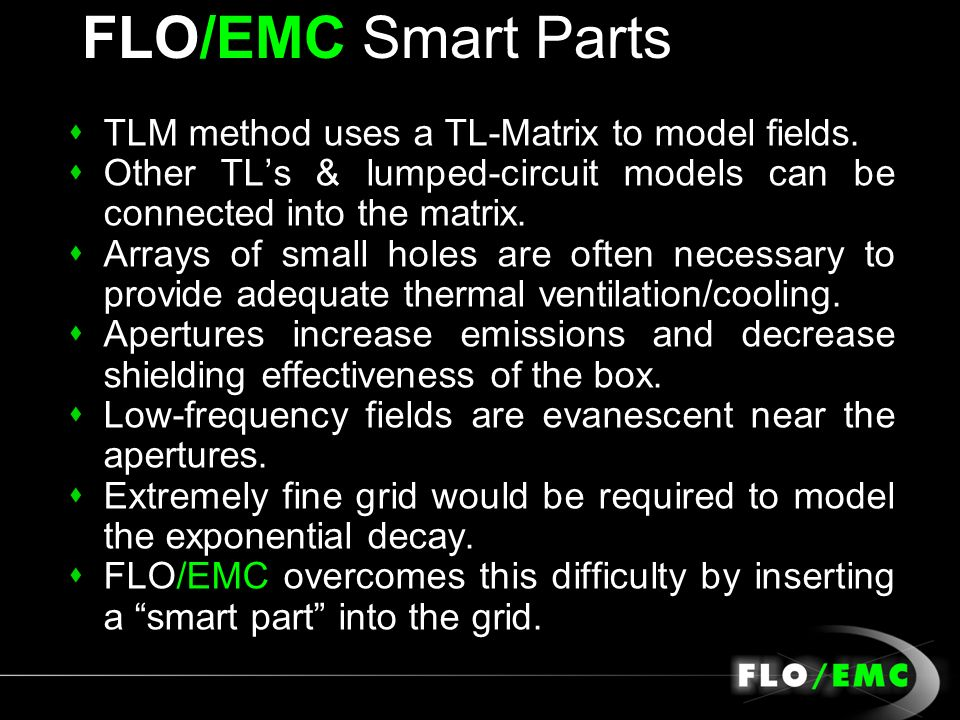 FLO/EMC Smart Parts TLM method uses a TL-Matrix to model fields.