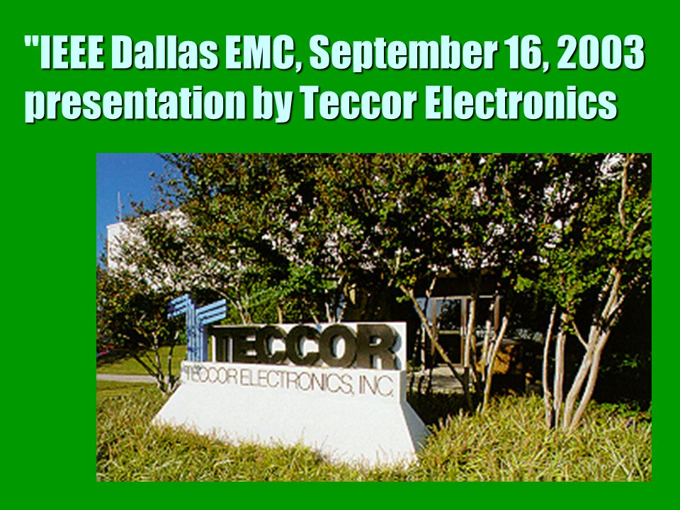 IEEE Dallas EMC, September 16, 2003 presentation by Teccor Electronics