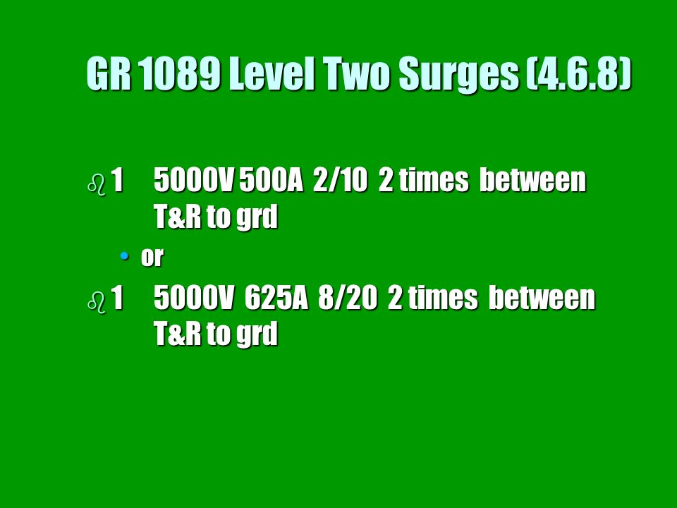 GR 1089 Level Two Surges (4.6.8) V 500A 2/10 2 times between T&R to grd.