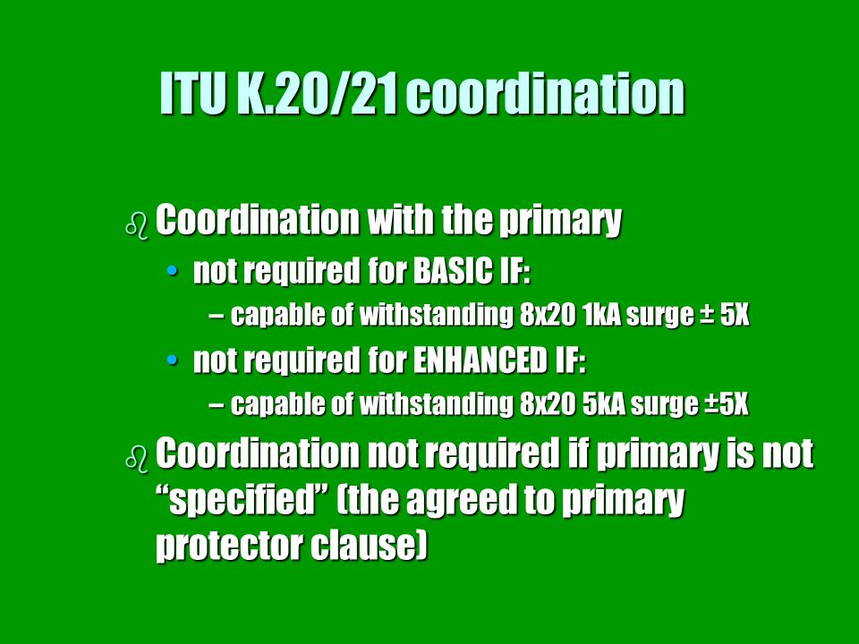 ITU K.20/21 coordination Coordination with the primary