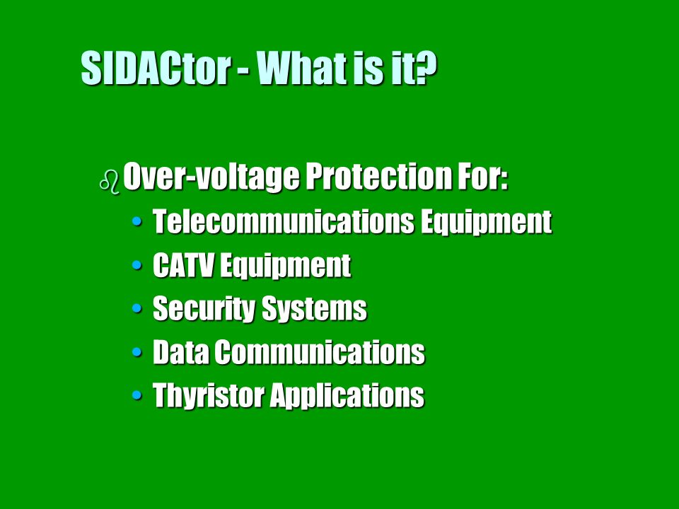SIDACtor - What is it Over-voltage Protection For: