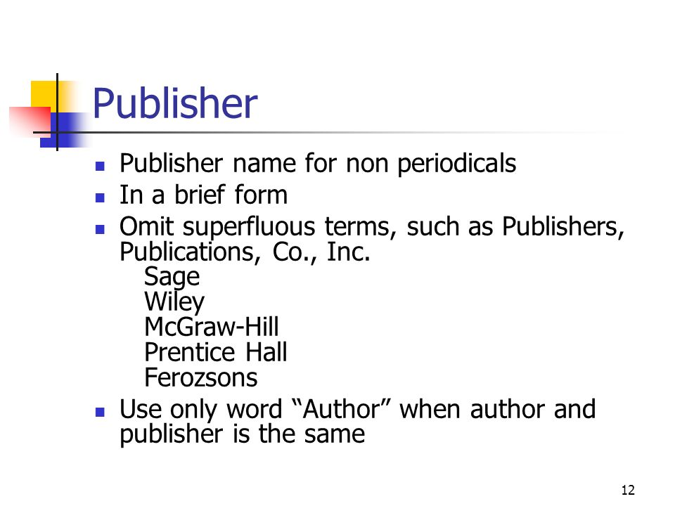 Publisher Publisher name for non periodicals In a brief form