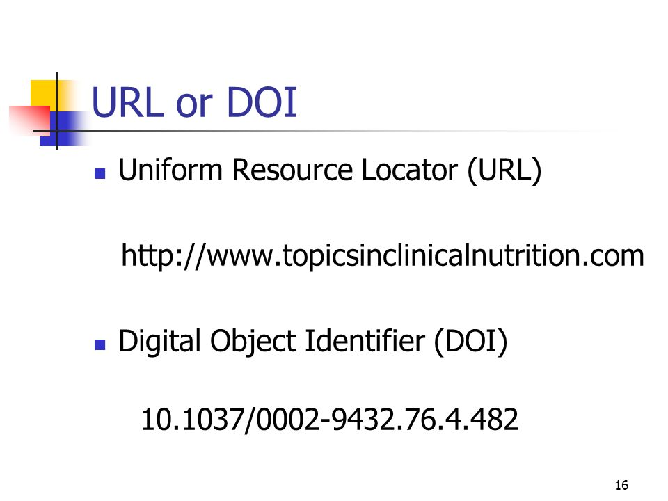 URL or DOI Uniform Resource Locator (URL)