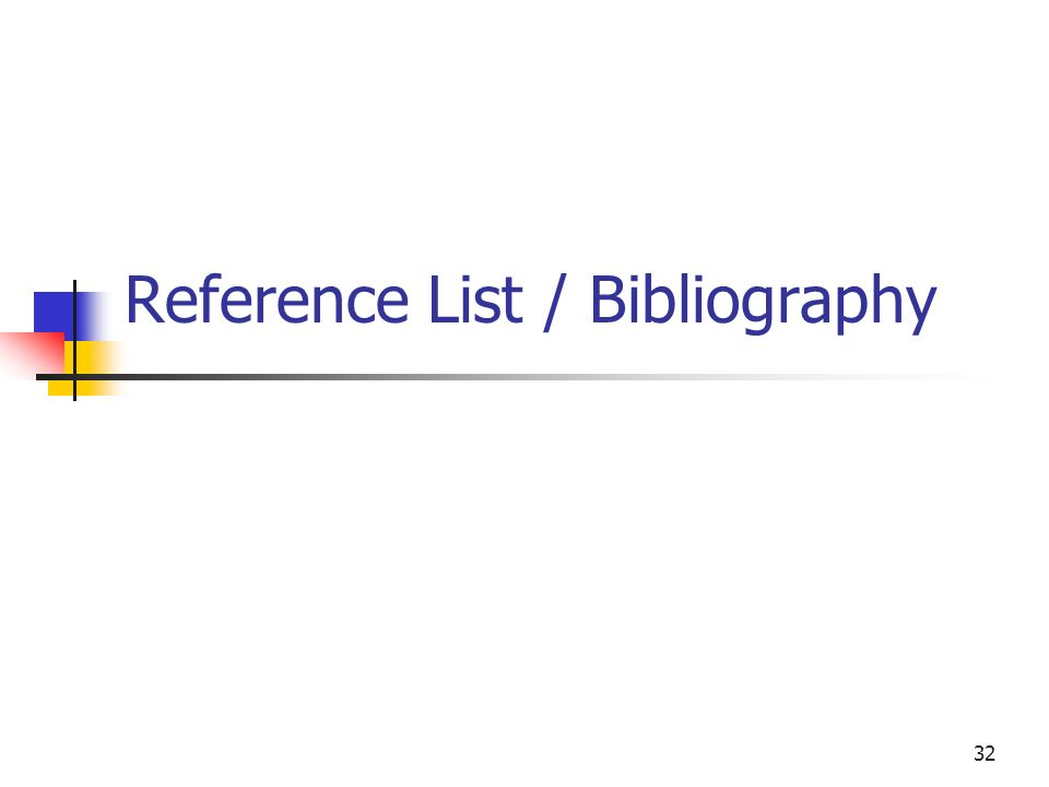 Reference List / Bibliography