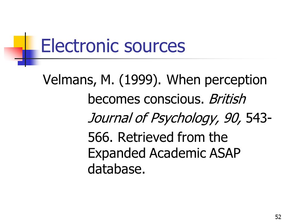Electronic sources Velmans, M. (1999). When perception