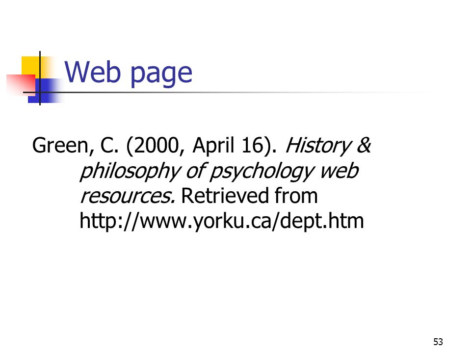 Web page Green, C. (2000, April 16). History & philosophy of psychology web resources.